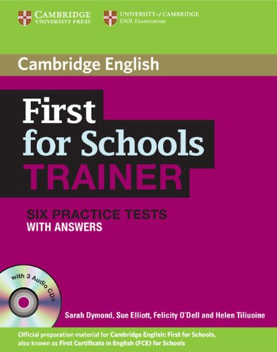 First for Schools Trainer Six Practice Tests with Answers and Audio CDs (3)