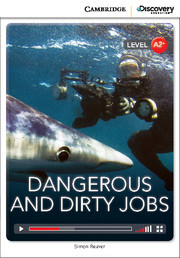 Cambridge Discovery Education Interactive Readers (A2+) Low Intermediate Dangerous and Dirty Jobs (Book with Online Access)