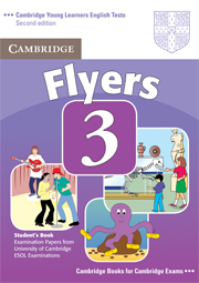 Cambridge Young Learners English Tests (Second Edition) Flyers 3 Student's Book