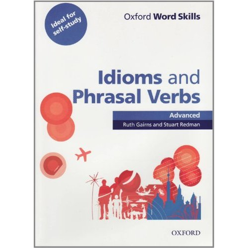Oxford Word Skills Advanced Idioms and Phrasal Verbs Student Book with Key
