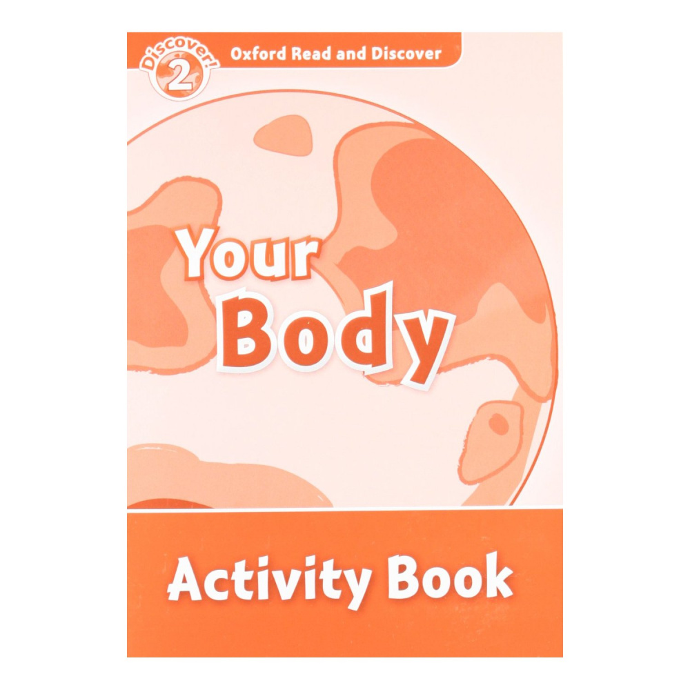 Oxford Read and Discover Level 2 Your Body Activity Book