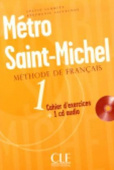 Metro Saint - Michel 1 Cahier d'exercices + CD audio