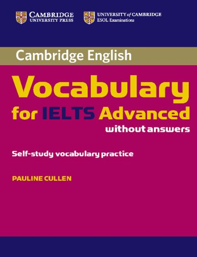 Cambridge Vocabulary for IELTS Advanced Band 6.5+ Edition without Answers