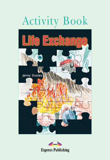 Graded Readers Level 3 Life Exchange Activity Book