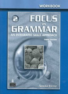 Focus on Grammar 3rd Edition Level 2 Workbook