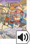 Oxford Read and Imagine Level 4 A Machine for the Future with MP3 download
