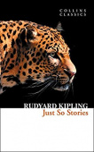 Collins Classics: Kipling Rudyard. Just So Stories