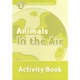 Oxford Read and Discover Level 3 Animals in the Air Activity Book