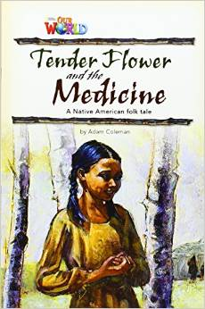 Our World Readers Level 4: Tender Flower and the Medicine