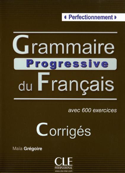Grammaire Progressive du francais Perfectionnement - Corriges - 600 exercices