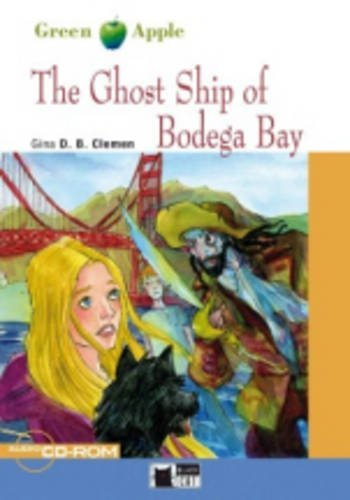 Green Apple Starter:  The Ghost Ship of Bodega Bay with Audio / CD-ROM