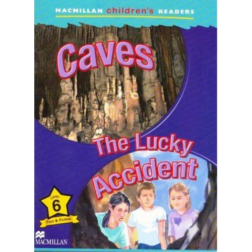 Macmillan Children's Readers Level 6 - Caves - The Lucky Accident
