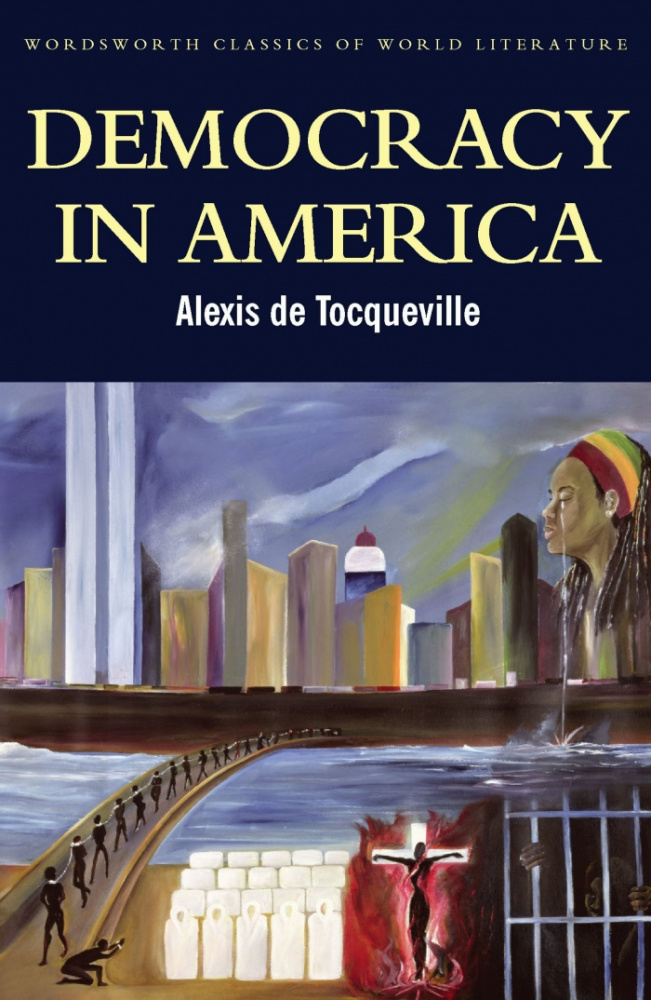 alexis de tocqueville american democracy and Contents1 democracy in america: a philosophical adventure2 democracy and the power source3 the excesses of democracy4 tocquelle and the tyranny of the majority5.