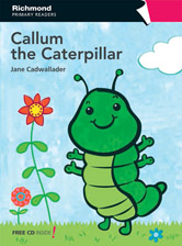 Primary Readers Level 1 Callum the Caterpillar