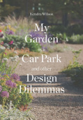 My Garden is a Car Park: and Other Design Dilemmas