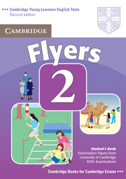 Cambridge Young Learners English Tests (Second Edition) Flyers 2 Student's Book