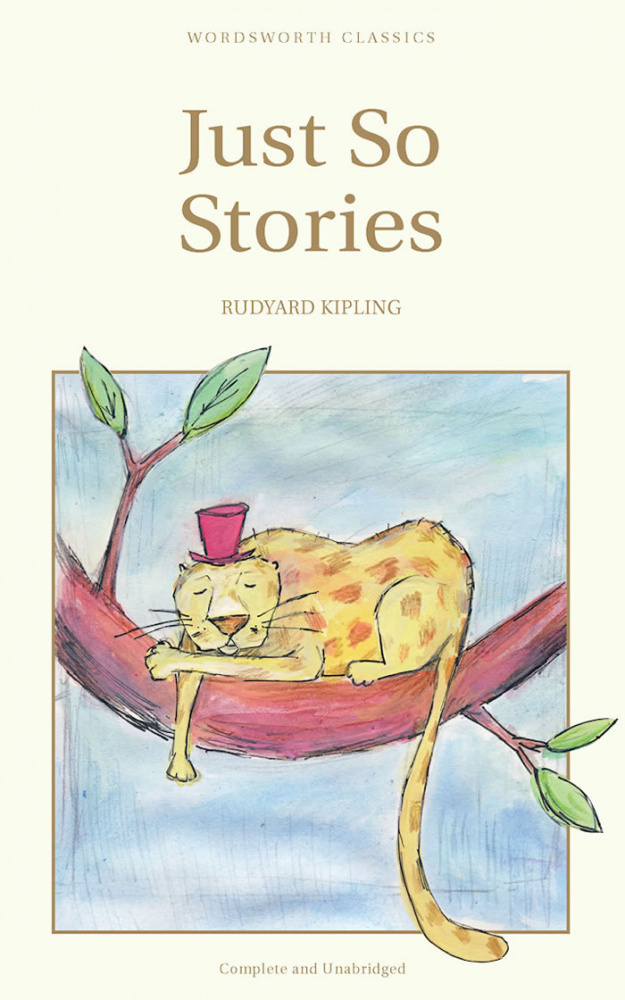 Kipling R. Just So Stories