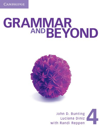 Grammar and Beyond 4 Student's Book, Workbook, and Writing Skills Interactive