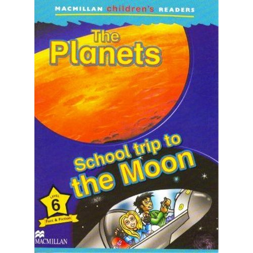 Macmillan Children's Readers Level 6 - Planets - School Trip to the Moon