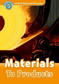 Oxford Read and Discover Level 5 Materials to Products
