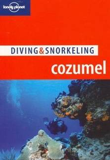 Diving & Snorkeling Cozumel (4th Edition)