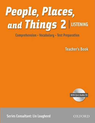 People, Places, and Things Listening 2 Teacher's Book with Audio CD