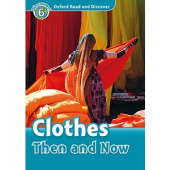 Oxford Read and Discover Level 6 Clothes Then and Now with MP3 download