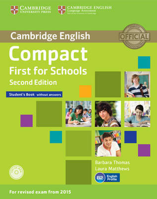 Compact First for Schools Second Edition (for revised exam 2015) Student's Book without Answers with CD-ROM