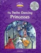 Classic Tales Second Edition: Level 4: Twelve Dancing Princesses e-Book with Audio Pack