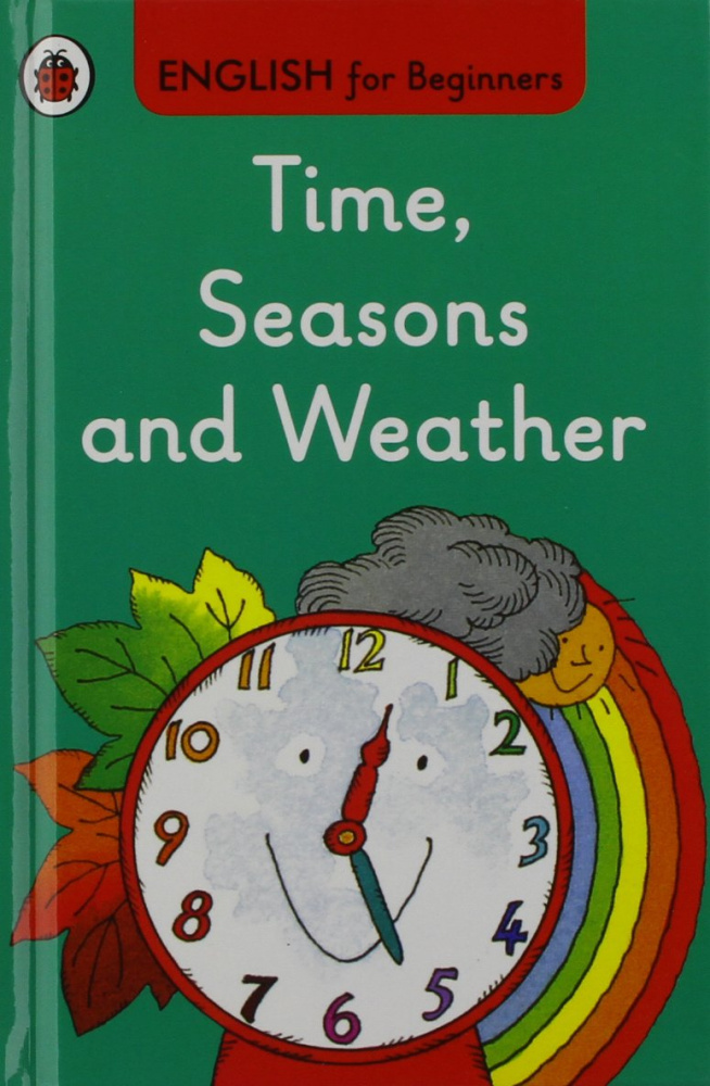 Ladybird English for Beginners: Time Seasons and Weather