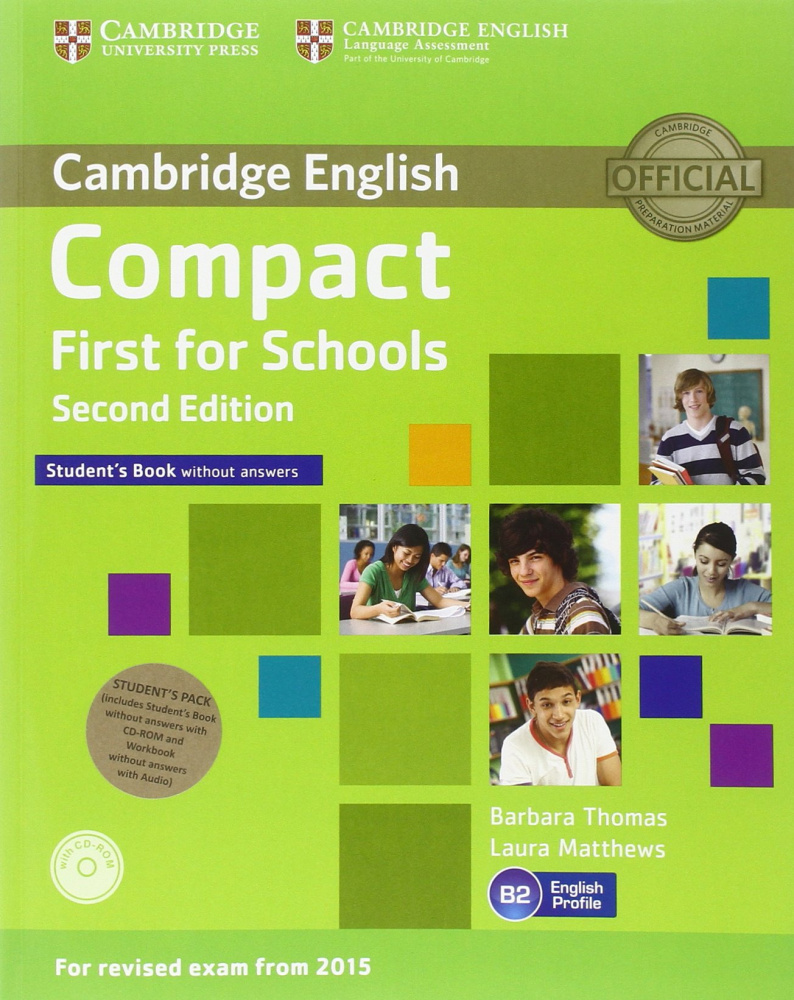 Compact First for Schools Second Edition (for revised exam 2015) Student's Pack (Student's Book without Answers with CD-ROM, Workbook without Answers with Audio)