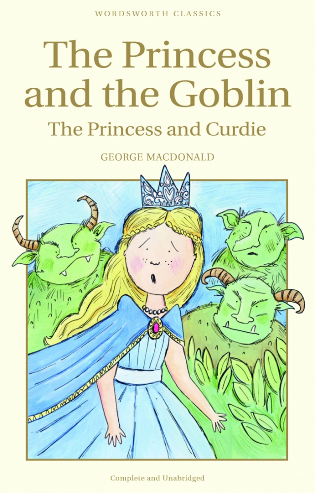 MacDonald G. The Princess And The Goblin & The Princess And Curdie