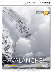 Cambridge Discovery Education Interactive Readers (B2+) High Intermediate Avalanche! (Book with Online Access)