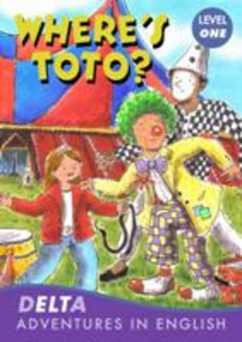 Delta Advenures in English: Where's Toto? Level one + CD