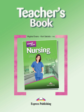 Career Paths: Nursing Teacher's Book