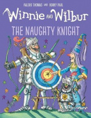 Winnie and Wilbur: The Naughty Knight (Hardback)