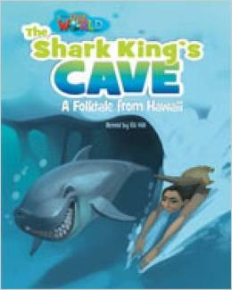 Our World Readers Level 6: The Shark King's Cave