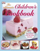 The Ultimate Children's Cookbook : Over 150 Delicious Step-by-Step Recipes