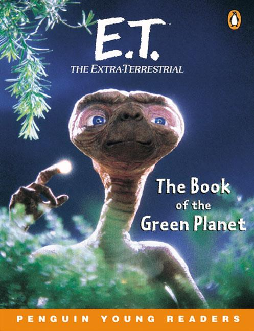 E.T. The Extra-Terrestrial. The Book of the Green Planet