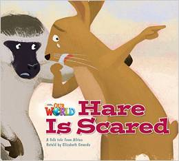 Our World Readers Level 2: Hare is Scared