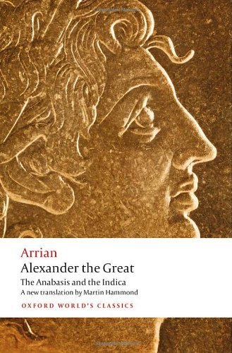 Alexander the Great: The Anabasis and the Indica