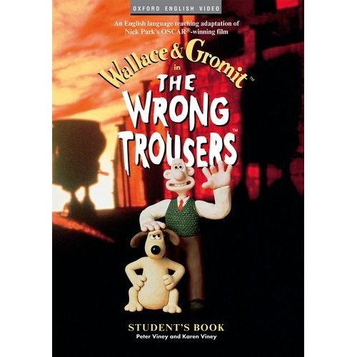 Wallace and Gromit: The Wrong Trousers (Student's Book)