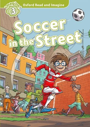 Oxford Read and Imagine Level 3 Soccer in the Street Audio CD Pack