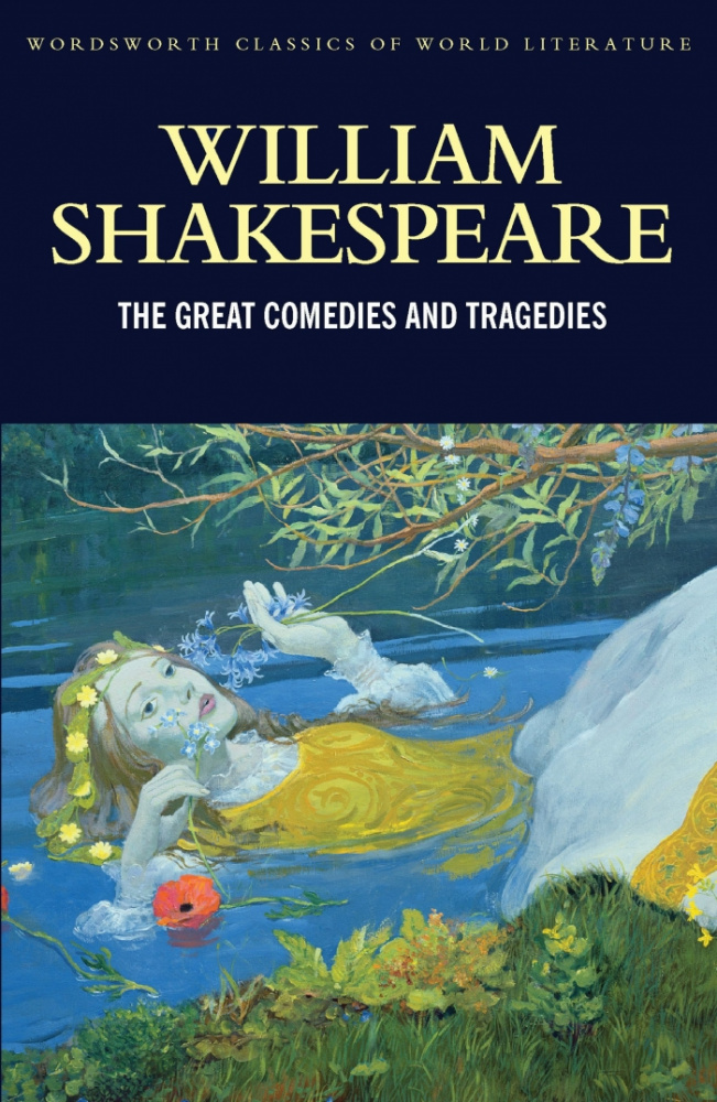 Shakespeare W. The Great Comedies And Tragedies