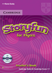 Storyfun for Starters, Movers, Flyers - Flyers Teacher's Book with Audio CDs (2)