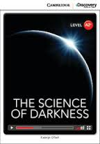 Cambridge Discovery Education Interactive Readers (A2+) Low Intermediate The Science of Darkness (Book with Online Access)
