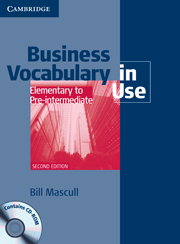 Business Vocabulary in Use: Elementary to Pre-intermediate (Second Edition) Book with answers and CD-ROM