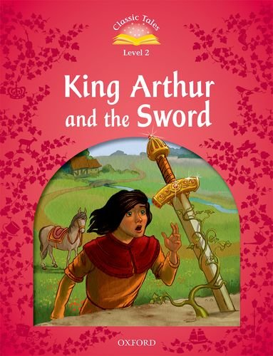 Classic Tales Second Edition: Level 2: King Arthur and the Sword e-Book with Audio Pack
