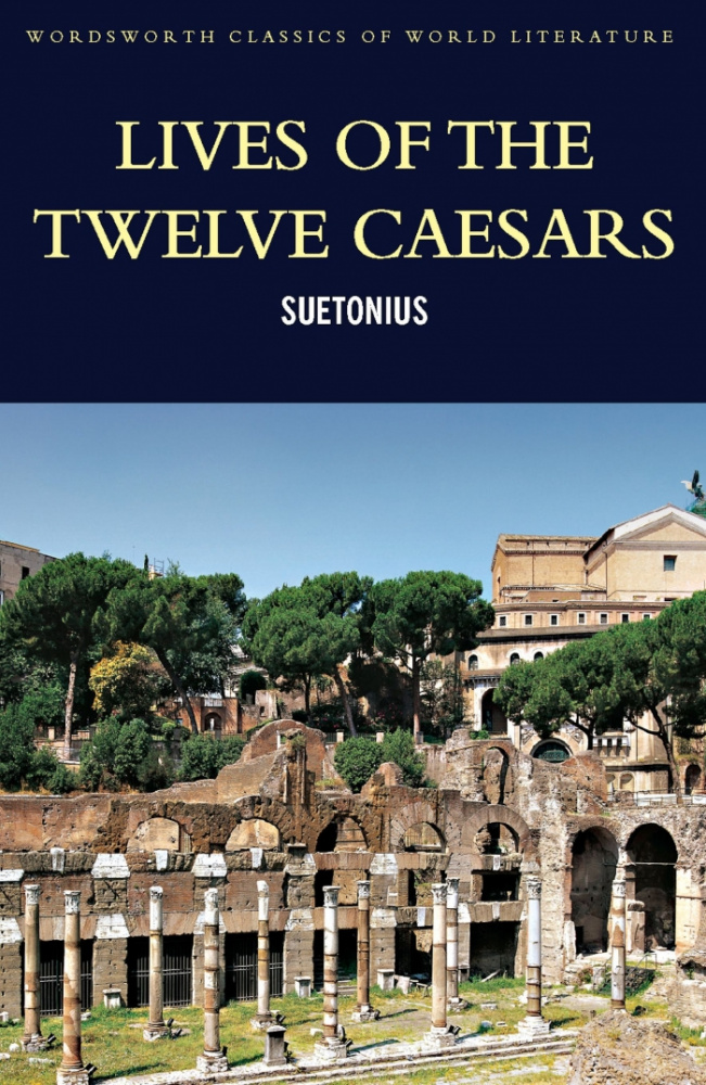 Suetonius. Lives Of The Twelve Caesars