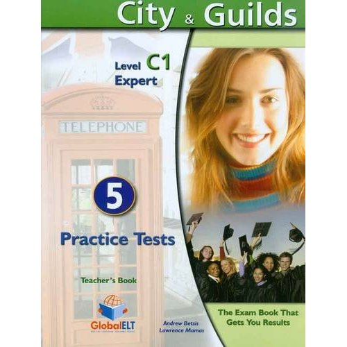 Succeed in City & Guilds Preliminary (C1 Expert) 5 Practice Tests Teachers Book